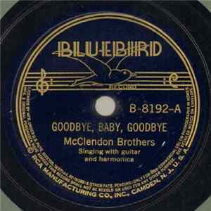 McClendon Brothers - Goodbye, Baby, Goodbye / Love Hunting Blues