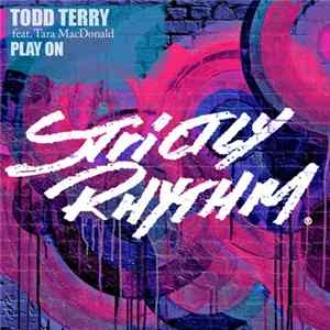 Todd Terry feat. Tara McDonald - Play On