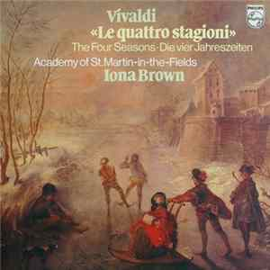 Vivaldi, Iona Brown, Academy Of St. Martin-in-the-Fields - Le Quattro Stagioni