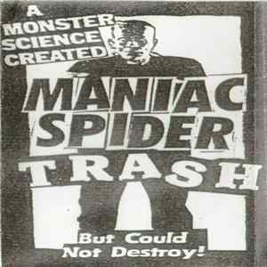 Maniac Spider Trash - Maniac Spider Trash