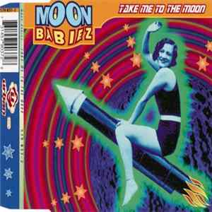 Moon Babiez - Take Me To The Moon