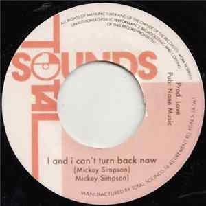 Mickey Simpson / Love Music - I And I Can't Turn Back Now