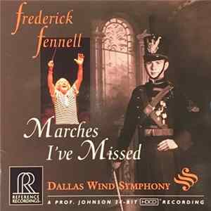 Frederick Fennell, Dallas Wind Symphony - Marches I've Missed