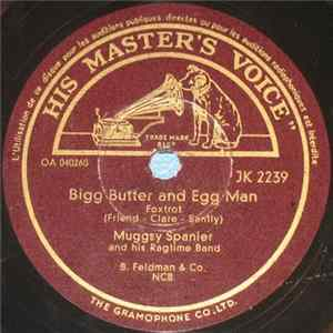 Muggsy Spanier And His Ragtime Band - Dipper Mouth Blues / Bigg Butter And Egg Man