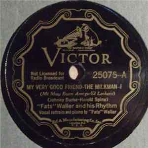 Fats Waller & His Rhythm - My Very Good Friend The Milkman / You're The Picture