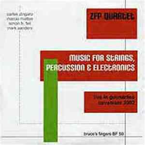 ZFP Quartet - Music For Strings, Percussion & Electronics