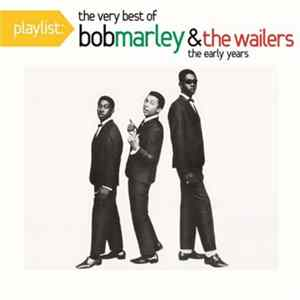 Bob Marley & The Wailers - Playlist: The Very Best Of Bob Marley & The Wailers (The Early Years)