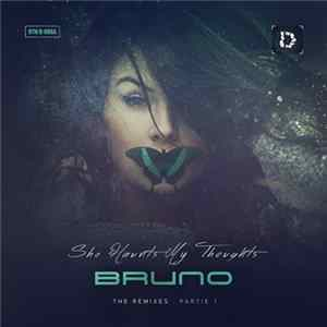 Bruno - She Haunts My Thoughts - The Remixes . Partie 1